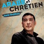 Said Oujibou - fier d'être arabe et chrétien
